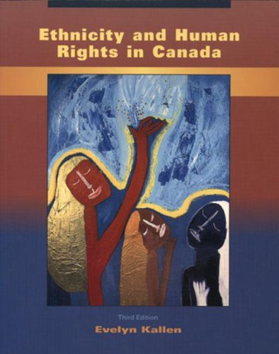 Ethnicity and Human Rights in Canada: A Human Rights Perspective on Race, Ethnicity, Racism, and Systemic Inequality