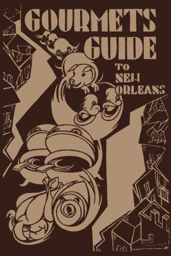 Gourmet's Guide to New Orleans by Natalie Scott, Caroline Merrick Jones