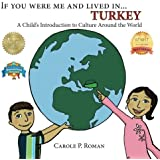 If You Were Me and Lived in... Turkey: A Child's Introduction to Culture Around the World (A Child's Introduction to Children's culturesAround the World) (Volume 6)