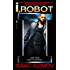 I, Robot (The Robot Series Book 1)