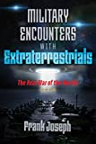 The first, comprehensive military history of armed confrontations between humans and extraterrestrials • Includes documentation of incidents from World War I, World War II, the Korean War, the Vietnam War, the Gulf War, and the ongoing hostilities in...