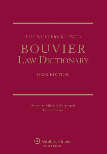 The Wolters Kluwer Bouvier Law Dictionary: Desk Edition (2 Volumes)