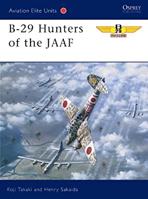 B-29 Hunters of the JAAF (Aviation Elite Units Book 5)