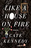 Like a House on Fire, Cate Kennedy, 1922070068