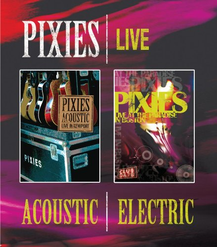 Pixies - Acoustic and Electric