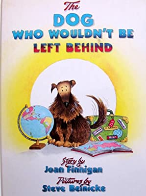 The Dog Who Wouldn't Be Left Behind