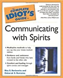 The Complete Idiot's Guide to Communicating with Spirits, Rita Berkowtiz and Deborah S. Romaine, 002864350X