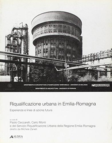 Riqualificazione urbana in Emilia-Romagna. Esperienze e linee di azione futura.