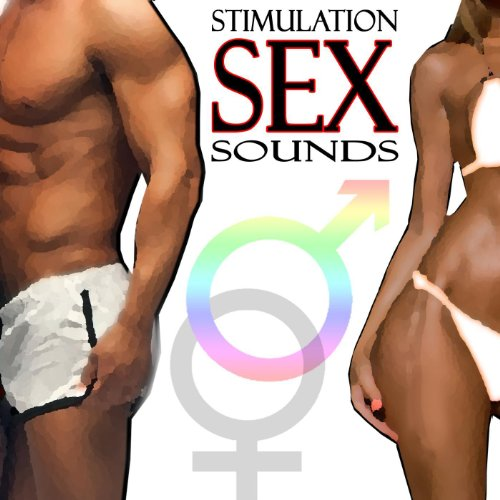 (Stimulation Sex Sounds [Explicit])