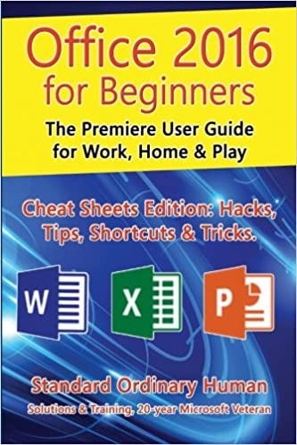 Office 2016 for Beginners: The Premiere User Guide for Work