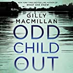 Odd Child Out: A Novel | Gilly Macmillan