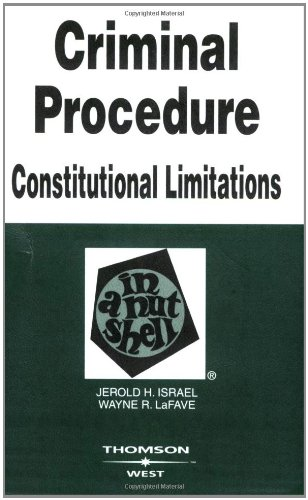 Criminal Procedure: Constitutional Limitations in a Nutshell