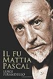 Il fu Mattia Pascal (Italian Edition)
