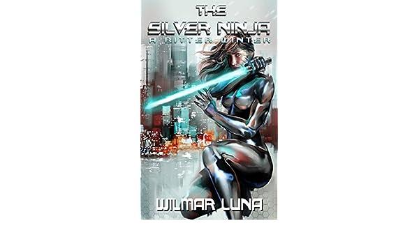 A Bitter Winter (The Silver Ninja Book 1) (English Edition ...