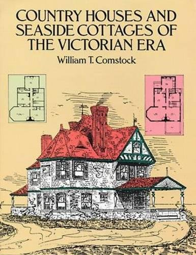 Country Houses and Seaside Cottages of the Victorian Era (Dover Architecture)