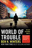 World of Trouble: The Last Policeman Book III (Last Policeman Trilogy 3)