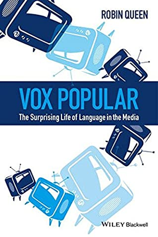 Vox Popular: The Surprising Life of Language in the Media (Language Variation And Change)