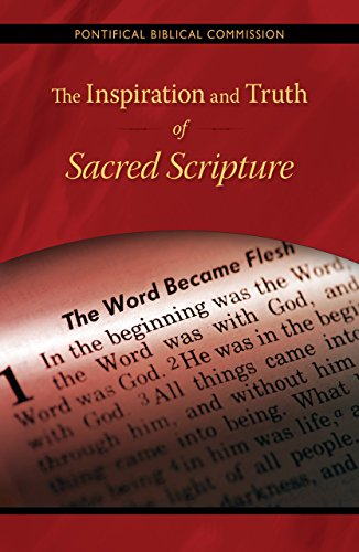 The Inspiration and Truth of Sacred Scripture: The Word that Comes from God and Speaks of God for the Salvation of the World