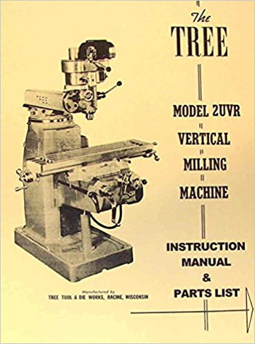 Tree 2uvr Vertical Milling Machine Instruction Parts Manual Misc