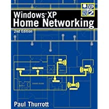 Windows XP Home Networking by Paul Thurrott (2004-12-03)