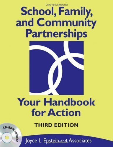 School, Family, and Community Partnerships: Your Handbook for Action 3rd (third) Edition by Epstein, Joyce L., Sanders, Mavis G., Sheldon, Steven, Simon published by Corwin (2008)