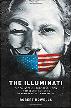 Book The Illuminati: The Counter Culture Revolution-From Secret Societies to Wilkileaks and Anonymous
