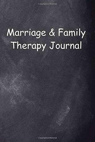Download Marriage & Family Therapy Journal Chalkboard Design: (Notebook, Diary, Blank Book) (Journals Notebooks Diaries) pdf
