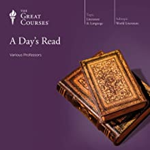 A Day's Read Lecture by The Great Courses Narrated by Professor Arnold Weinstein PhD, Professor Emily Allen PhD, Professor Grant L. Voth PhD