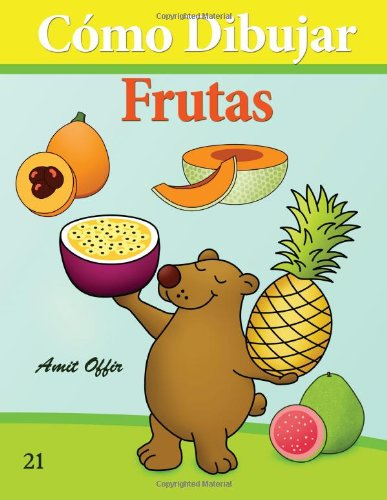 Descargar Libro Cómo Dibujar: Frutas: Libros De Dibujo: Volume 21 Amit Offir