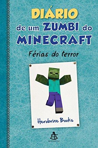 Diário de Um Zumbi do Minecraft. Férias do Terror