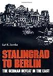 Stalingrad to Berlin: The German Defe...