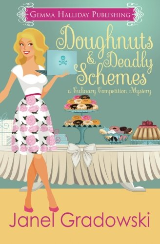 Read Online Doughnuts & Deadly Schemes (Culinary Competition Mysteries) (Volume 3) ebook