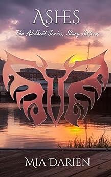 Ashes (The Adelheid Series Book 16) by [Darien, Mia]