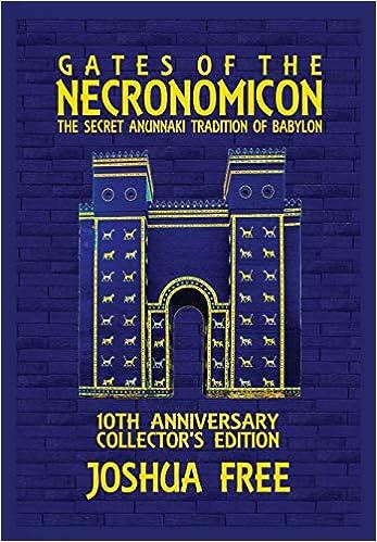 Gates of the Necronomicon: The Secret Anunnaki Tradition of
