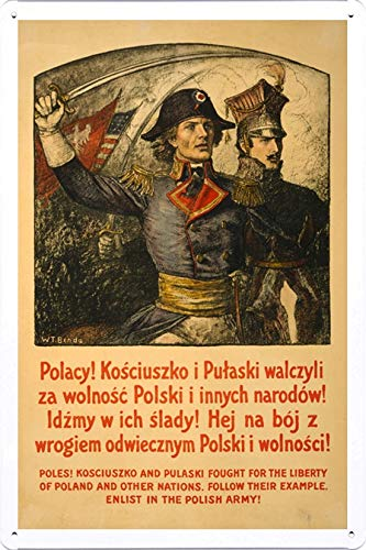 (World War I One Tin Sign Metal Poster (reproduction) of Poles! Kosciuszko and Pulaski fought for the liberty of Poland and other nations--Follow their example--Enlist in the Polish Army!)