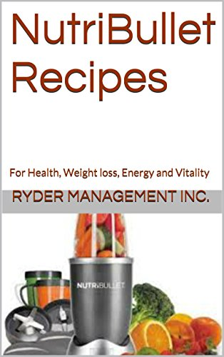 NutriBullet Recipes Health Weight Vitality ebook