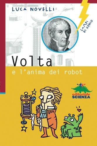 Volta e l'anima dei robot (Lampi di genio)