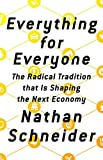 img - for Everything for Everyone: The Radical Tradition That Is Shaping the Next Economy book / textbook / text book