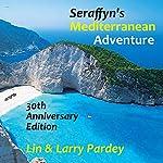 Seraffyn's Mediterranean Adventure: 30th Anniversary Edition | Lin Pardey,Larry Pardey