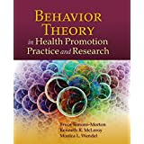 Behavior Theory In Health Promotion Practice And Research
