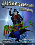 Junker Fakeman: Frogzilla (The Adventures of Junker Fakeman)