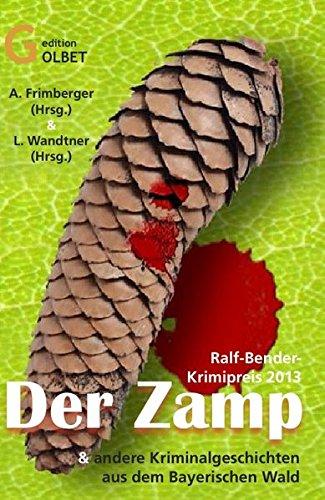 Der Zamp: und andere Krimi-Kurzgeschichten aus dem Bayerischen Wald