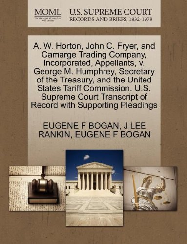A. W. Horton, John C. Fryer, and Camarge Trading Company, Incorporated, Appellants, v. George M. Humphrey, Secretary of the Treasury, and the United ... of Record with Supporting Pleadings