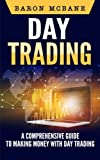 img - for Day Trading: A Comprehensive Guide to Making Money with Day Trading (Day Trading Strategies, Penny Stocks, Swing Trading, Options Trading) (Volume 2) book / textbook / text book