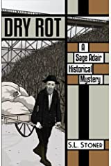 Dry Rot: A Sage Adair Historical Mystery of the Pacific Northwest (Book 3) Perfect Paperback