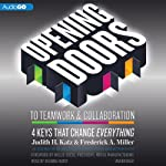 Opening Doors to Teamwork and Collaboration: 4 Keys That Change Everything | Frederick A. Miller,Judith H. Katz
