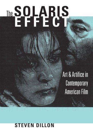 The Solaris Effect: Art and Artifice in Contemporary American Film por Steven Dillon