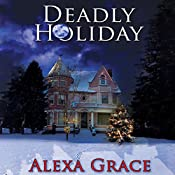 Deadly Holiday: A Deadly Series Novella 4 | Alexa Grace