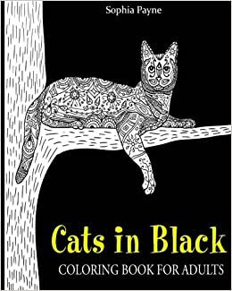 Amazon Cats In Black Coloring Book For Adults Cat Books Girls Volume 1 9781540453105 V Art SoPhia Payne