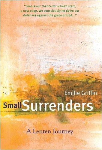 Small Surrenders: A Lenten Journey PDF